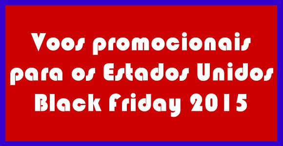 voos black friday 2015 estados unidos