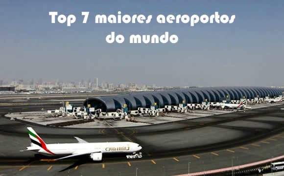 top 7 maiores aeroportos do mundo
