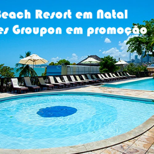 Oferta #BilhãoGroupon para Natal no D Beach Resort