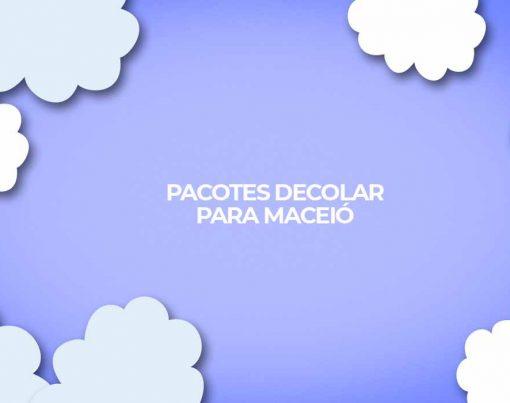 pacotes decolar para maceio no nordeste viagem em oferta por menos de mil reais